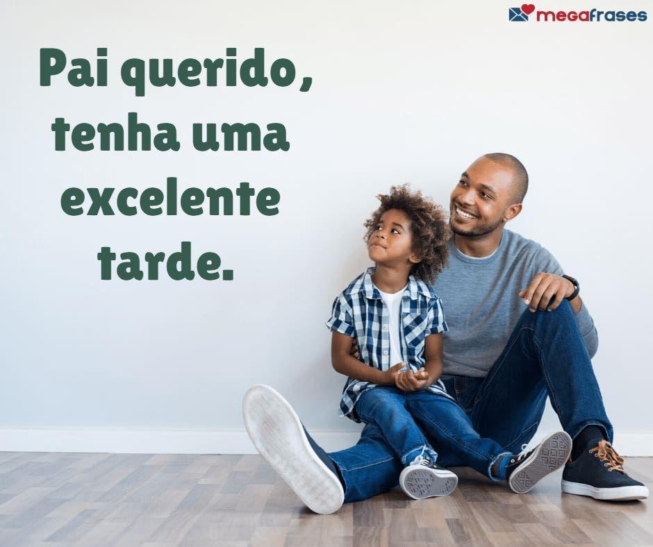 megafrases-boa-tarde-para-pai-facebook