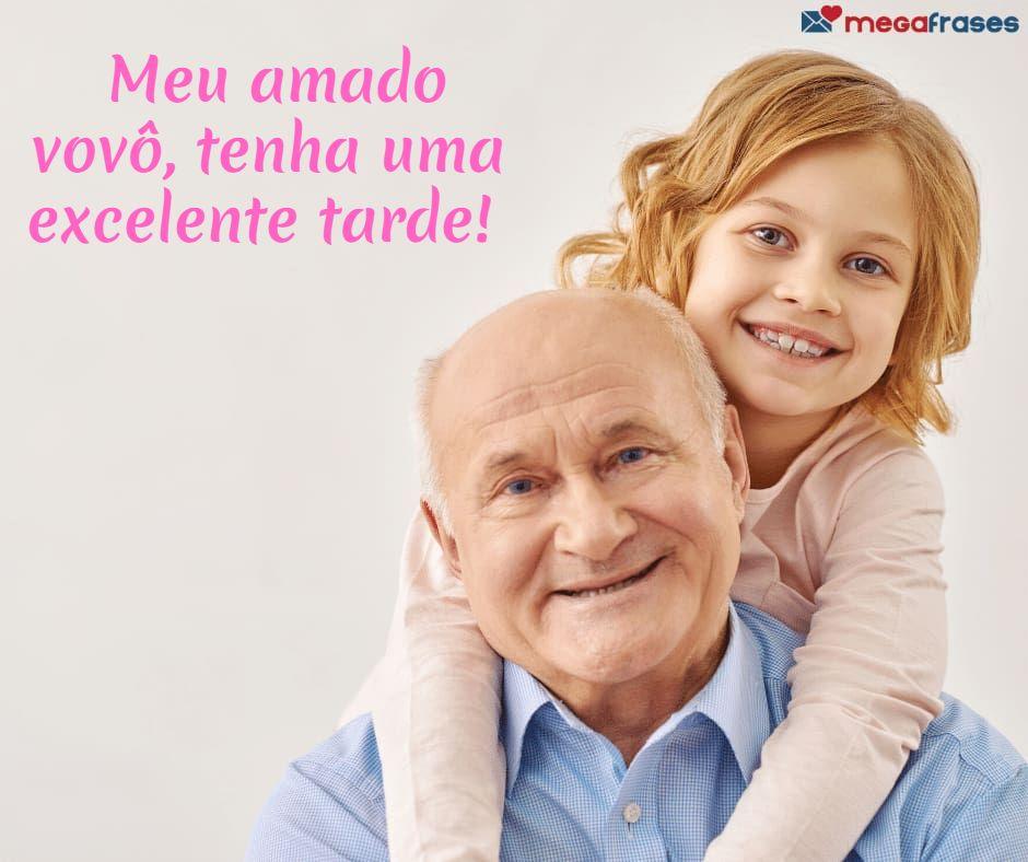 megafrases-mensagens-de-boa-tarde-avô-querido