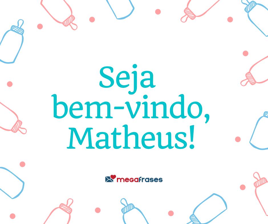 megafrases-seja-bem-vindo-matheus